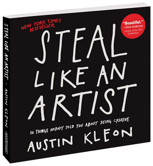 Steal Like an Artist, by Austin Kleon | 50 Creative Gifts for Digital Artists and Painters, on Paintable.cc