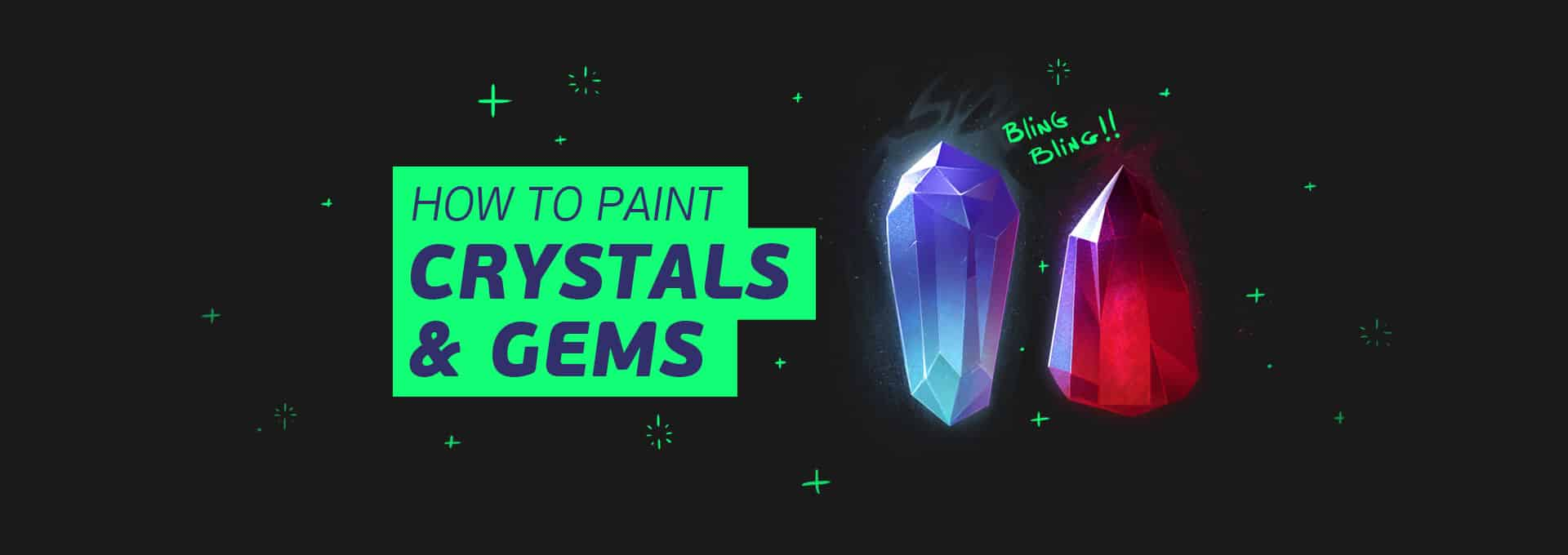 Painting Crystals and Gems